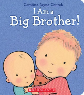 I Am a Big Brother (Hardcover)by Caroline Jayne Church