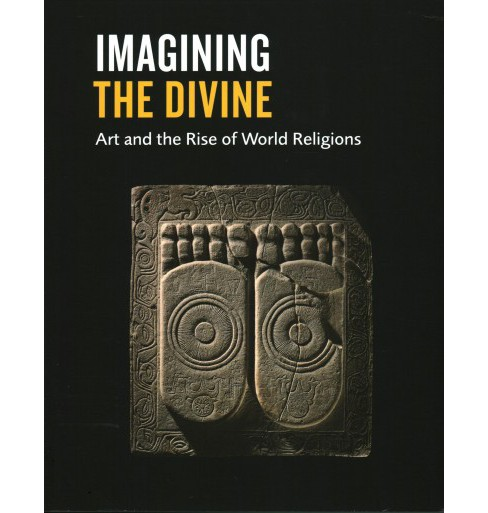 Imagining the Divine : Art and the Rise of World Religions (Paperback) (Jas Elsner & Stefanie Lenk) - image 1 of 1