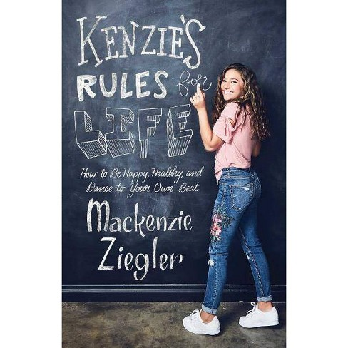 Kenzie's Rules for Life - by MacKenzie Ziegler (Paperback)