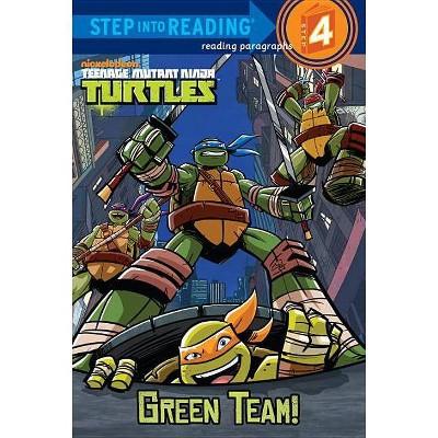 Teenage Mutant Ninja Turtles: Green Team! - (Step Into Reading) by  Christy Webster (Paperback)