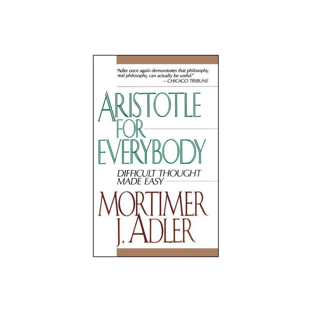 Aristotle For Everybody By Mortimer J Adler Paperback