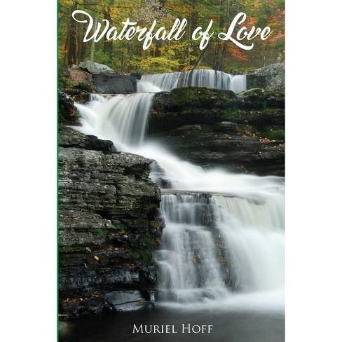 Waterfall Of Love - by  Muriel Hoff (Paperback) - image 1 of 1