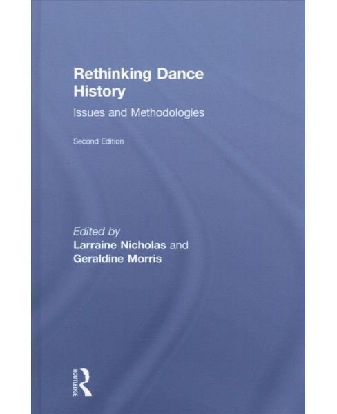Rethinking Dance History : Issues and Methodologies -  (Hardcover) - image 1 of 1
