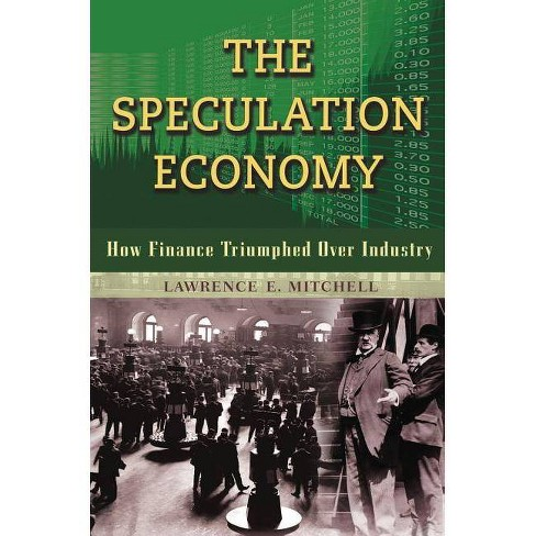 The Speculation Economy - by  Lawrence E Mitchell (Paperback) - image 1 of 1