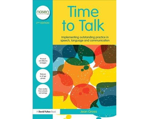 Time to Talk : Implementing Outstanding Practice in Speech, Language and Communication -  (Paperback) - image 1 of 1