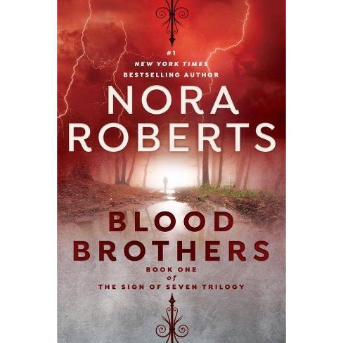 Blood Brothers - (Sign of Seven Trilogy) by Nora Roberts (Paperback)