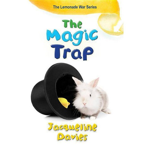 The Magic Trap - (Lemonade War) by  Jacqueline Davies (Hardcover) - image 1 of 1