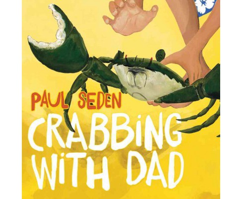 Crabbing With Dad (Paperback) (Paul Seden) - image 1 of 1