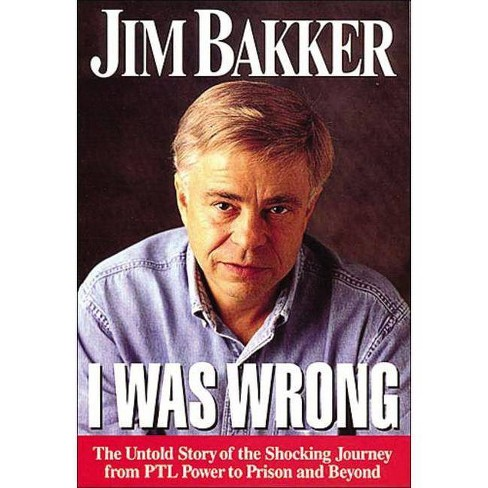 I Was Wrong - by  Jim Bakker (Paperback) - image 1 of 1
