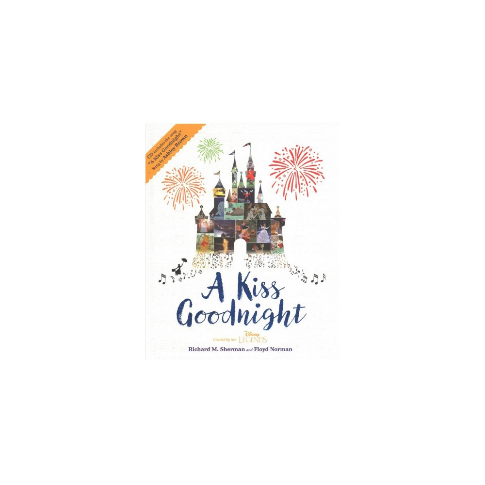 Kiss Goodnight - by Richard M. Sherman & Brittany Rubiano (Hardcover)