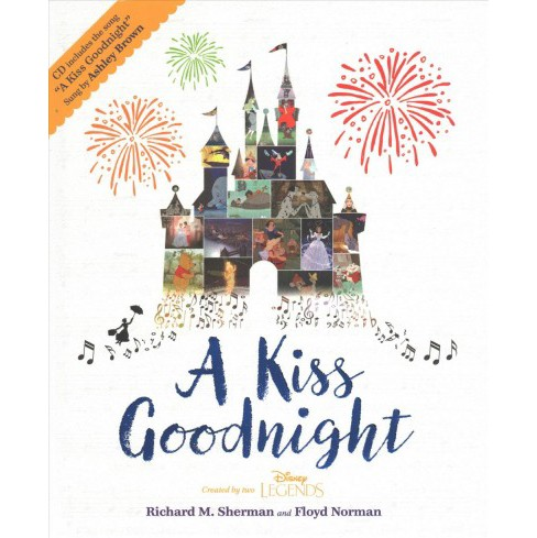 Kiss Goodnight -  by Richard M. Sherman & Brittany Rubiano (Hardcover) - image 1 of 1