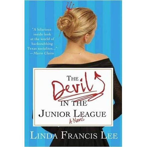 The Devil in the Junior League - by  Linda Francis Lee (Paperback) - image 1 of 1