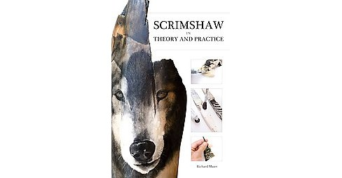 Scrimshaw in Theory and Practice (Paperback) (Richard Maier) - image 1 of 1