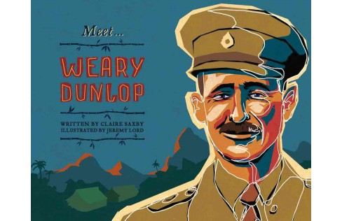 Meet... Weary Dunlop (Reprint) (Paperback) (Claire Saxby) - image 1 of 1