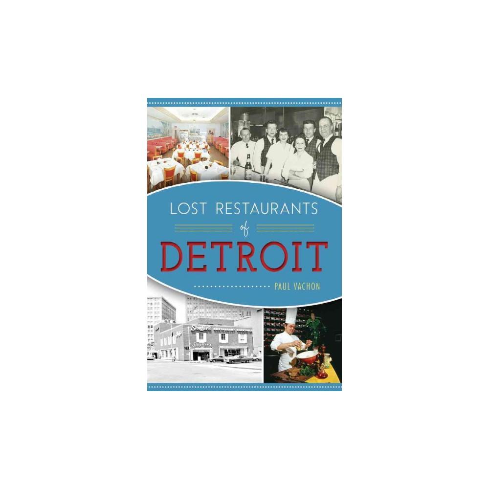 Lost Restaurants of Detroit (Paperback) (Paul Vachon)