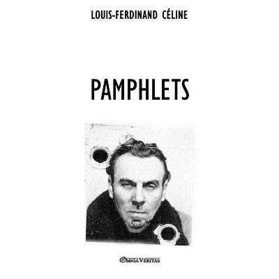 Pamphlets - by  Louis-Ferdinand Céline (Paperback)
