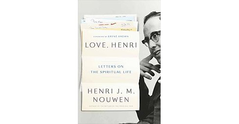 Love, Henri : Letters on the Spiritual Life (Hardcover) (Henri J. M. Nouwen) - image 1 of 1