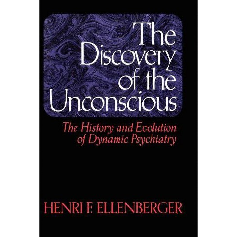 The Discovery of the Unconscious - by  Henri F Ellenberger (Paperback) - image 1 of 1