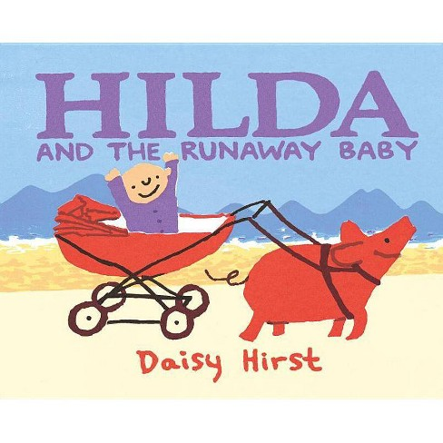Hilda and the Runaway Baby - by  Daisy Hirst (Hardcover) - image 1 of 1