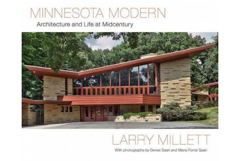 Minnesota Modern : Architecture and Life at Midcentury (Hardcover) (Larry Millett) - image 1 of 1