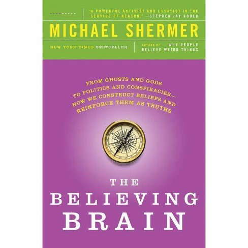 The Believing Brain - by  Michael Shermer (Paperback) - image 1 of 1