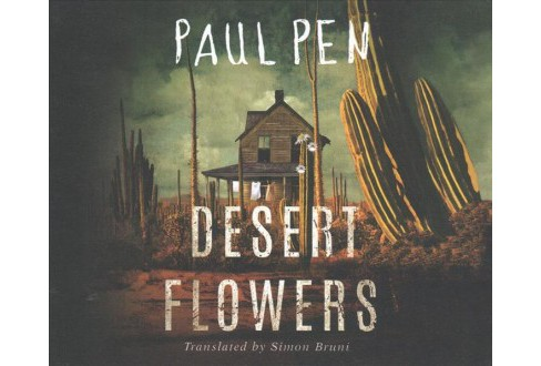 Desert Flowers (Unabridged) (CD/Spoken Word) (Paul Pen) - image 1 of 1