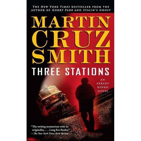 Three Stations - (Arkady Renko Novels) by  Martin Cruz Smith (Paperback) - image 1 of 1