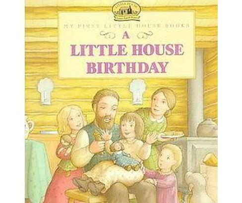 Little House Birthday : Adapted from the Little House Books by Laura Ingalls Wilder (Paperback) - image 1 of 1