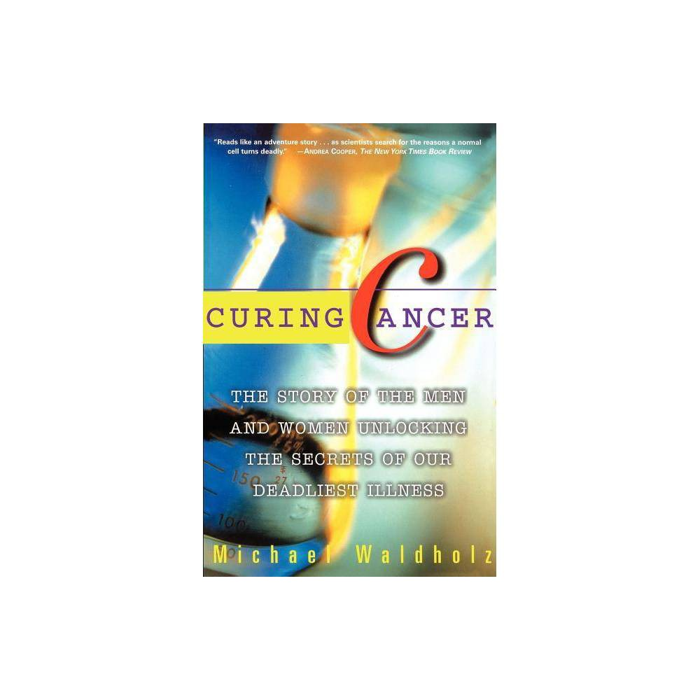 Curing Cancer By Michael Waldholz Paperback