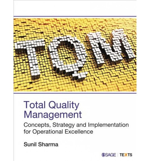 Total Quality Management : Concepts, Strategy and Implementation for Operational Excellence - image 1 of 1