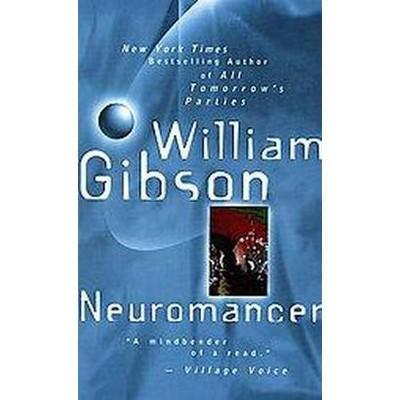 Neuromancer - (Sprawl Trilogy) by  William Gibson (Paperback)