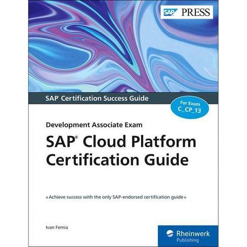 SAP Cloud Platform Certification Guide - by  Ivan Femia (Paperback) - image 1 of 1