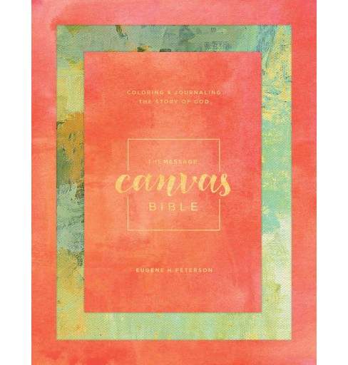 Holy Bible : The Message Canvas Bible - Coloring and Journaling the Story of God (Hardcover) - image 1 of 1