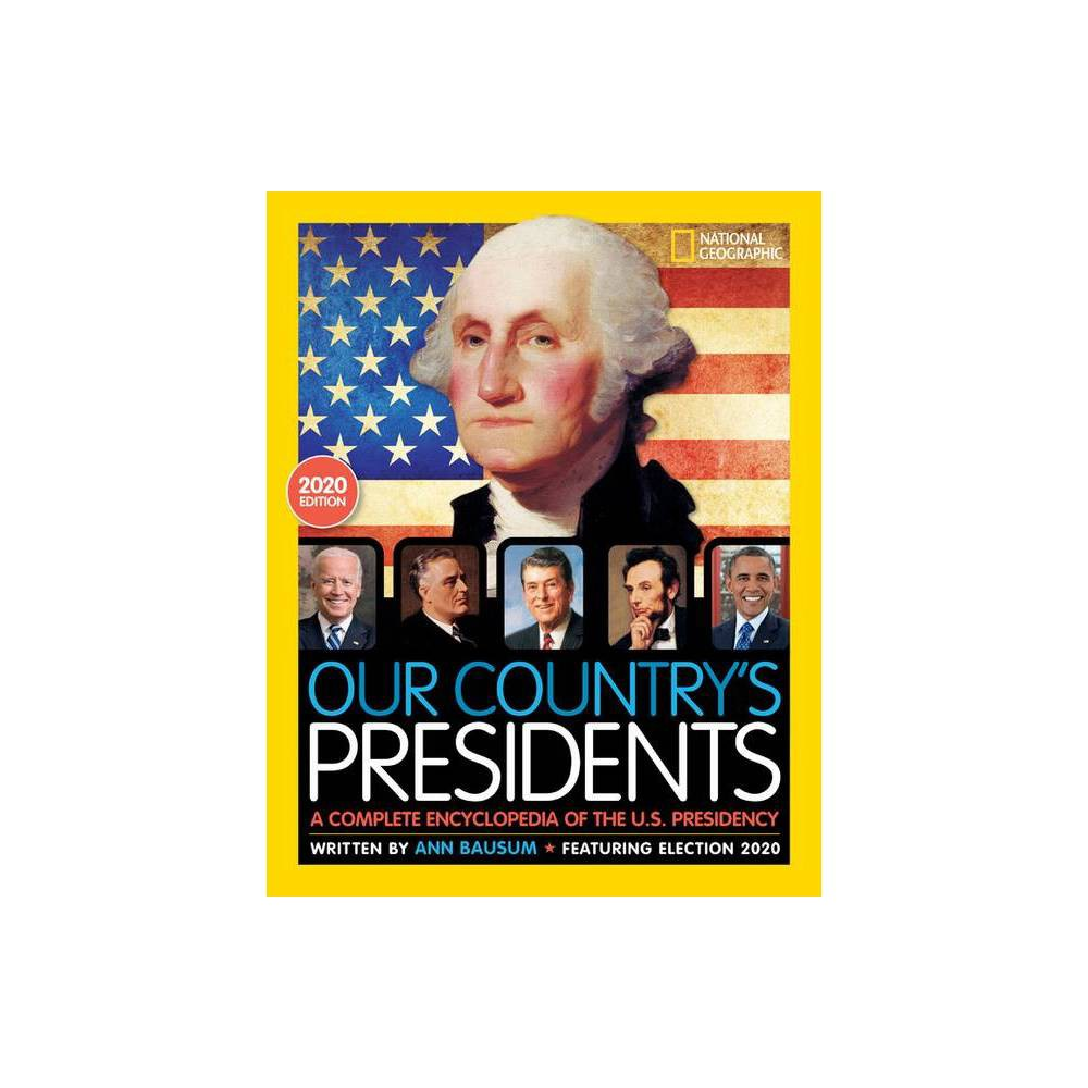 Our Country S Presidents 6th Edition By Ann Bausum Hardcover