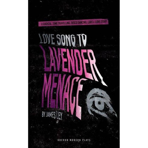 Love Song to Lavender Menace - (Oberon Modern Plays) by  James Ley (Paperback) - image 1 of 1