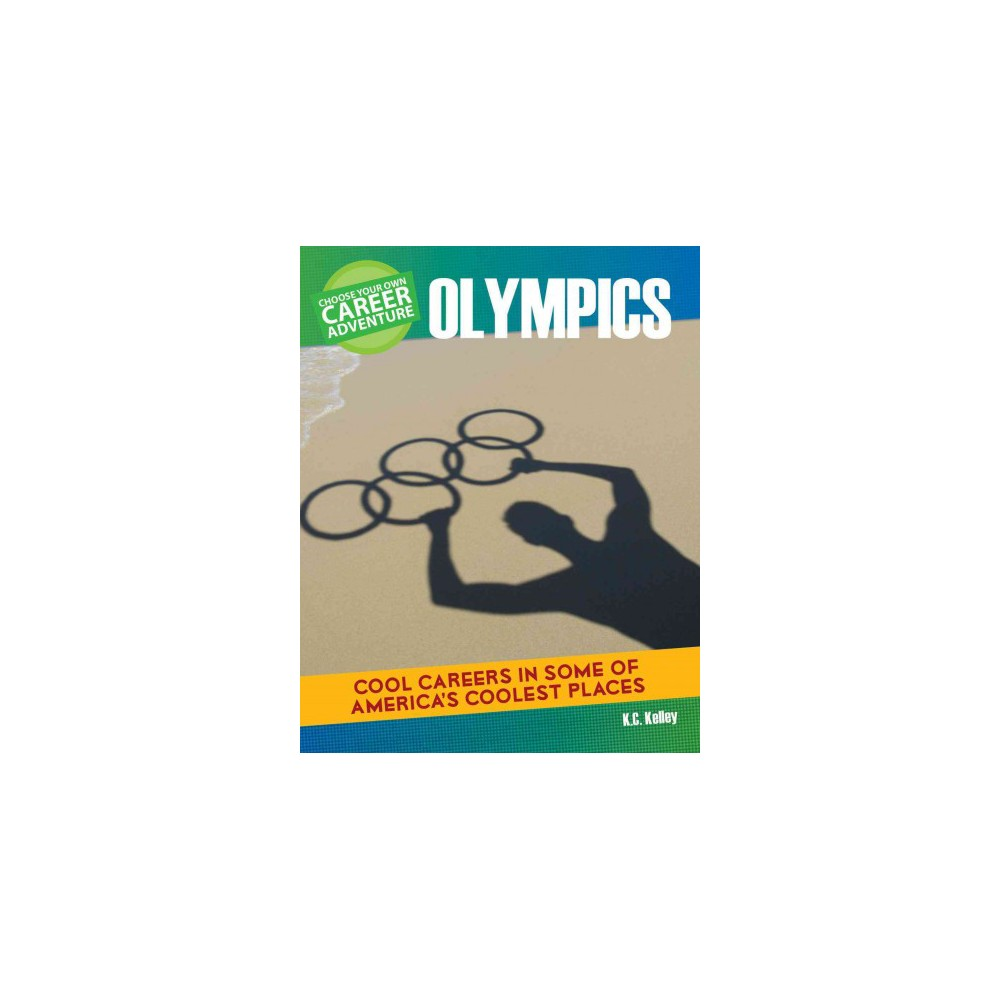 Choose Your Own Career Adventure at the Olympics (Paperback) (K. C. Kelley)