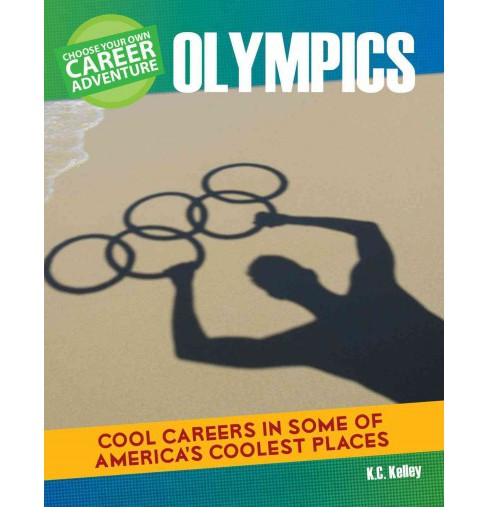 Choose Your Own Career Adventure at the Olympics (Paperback) (K. C. Kelley) - image 1 of 1