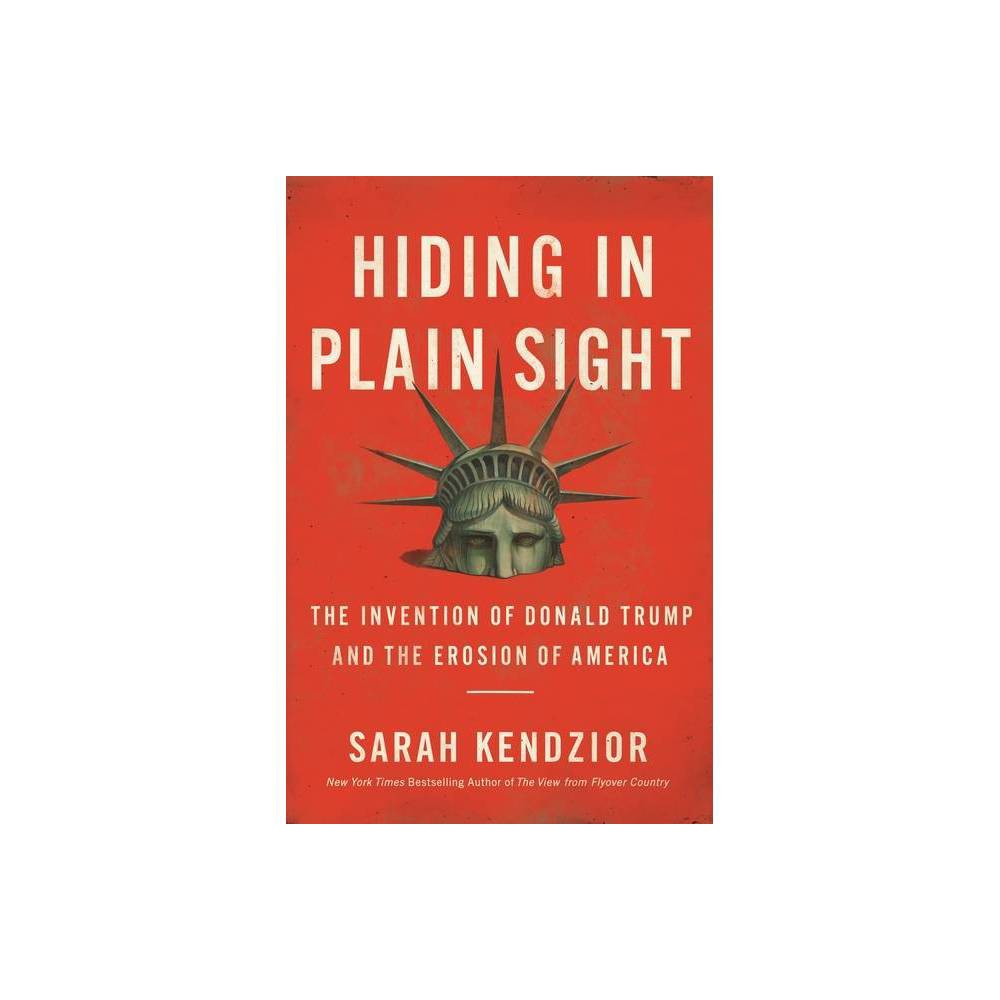 Hiding In Plain Sight By Sarah Kendzior Paperback