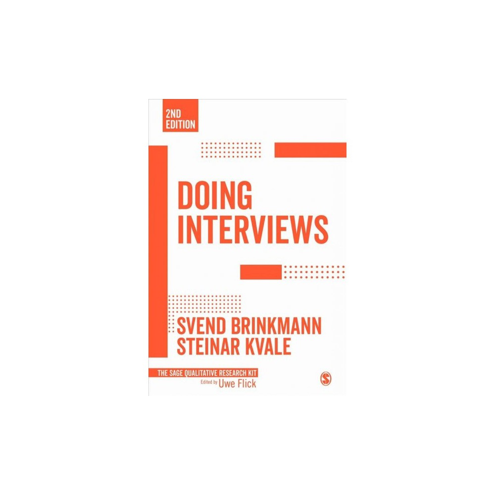 Doing Interviews - 2 by Svend Brinkmann & Steinar Kvale (Paperback)