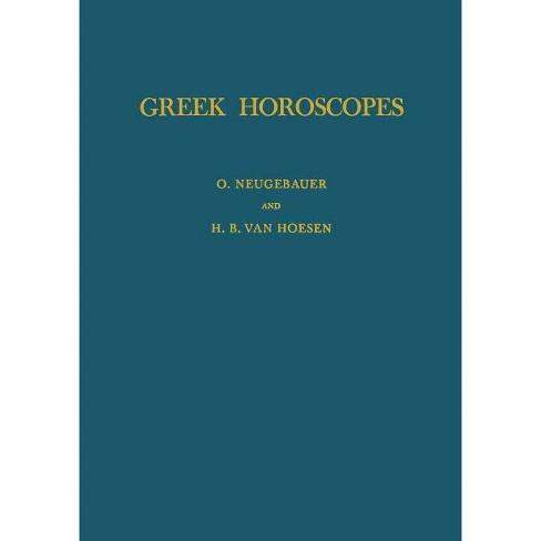 Greek Horoscopes - by  O Neugebauer & H B Van Hoesen (Paperback) - image 1 of 1