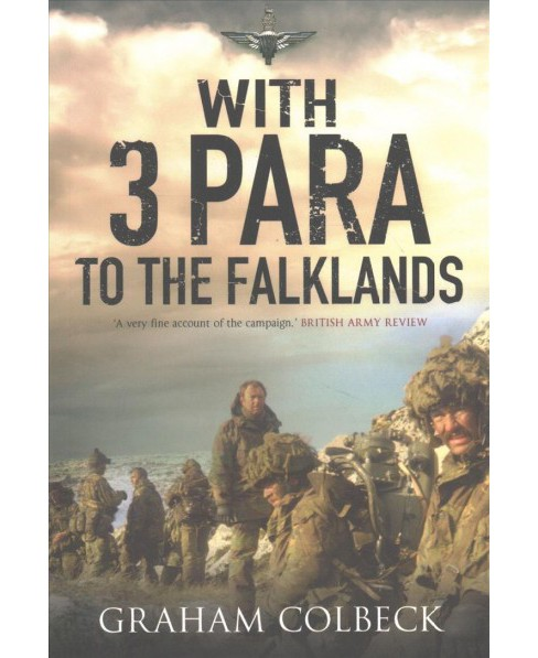 With 3 Para to the Falklands -  Reprint by Graham Colbeck (Paperback) - image 1 of 1