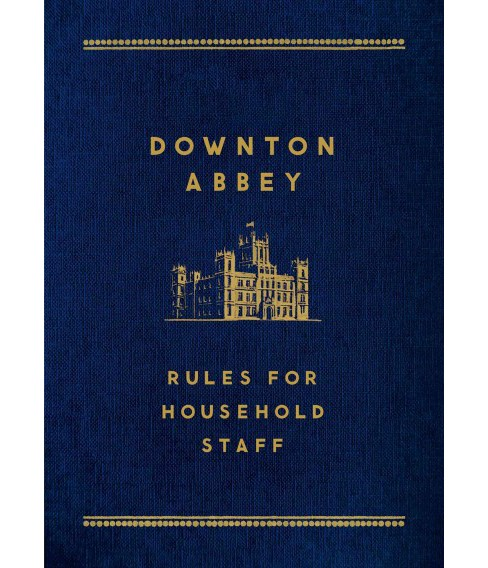 Downton Abbey : Rules for Household Staff (Hardcover) - image 1 of 1