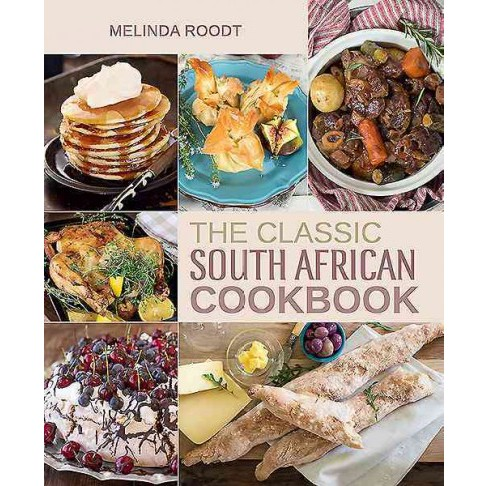 Classic South African Cookbook (Hardcover) (Melinda Roodt) - image 1 of 1