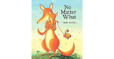 No Matter What (Hardcover) (Debi Gliori) - image 1 of 1
