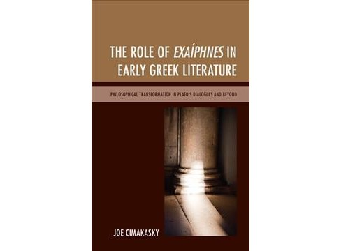 Role of Exaíphnes in Early Greek Literature : Philosophical Transformation in Plato's Dialogues and - image 1 of 1