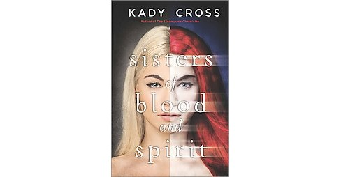 Sisters of Blood and Spirit (Reprint) (Paperback) (Kady Cross) - image 1 of 1