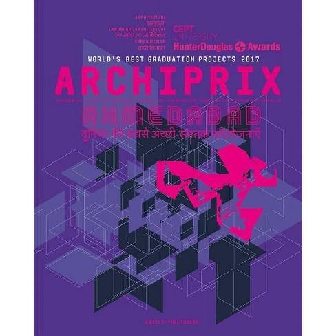 Archiprix International Ahmedabad 2017 - (Paperback) - image 1 of 1