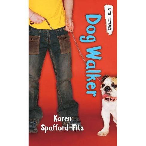 Dog Walker - by  Karen Spafford-Fitz (Paperback) - image 1 of 1