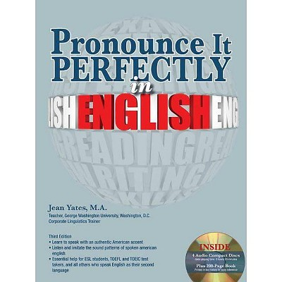 Pronounce It Perfectly in English with Online Audio - (Pronounce It Perfectly CD Packages) 3rd Edition by  Jean Yates (Paperback)