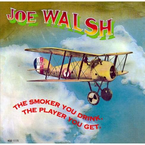 Walsh, Joe (Guitar) - Smoker You Drink the Player You Get (CD) - image 1 of 2